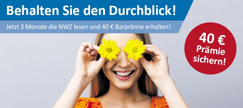 3 Monate NWZ lesen und 40 € Prämie sichern!